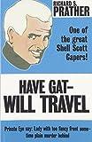 Prather, Richard S.: Have Gat--Will Travel