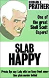 Prather, Richard: Slab Happy