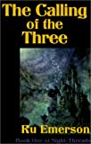 Emerson, Ru: The Calling of the Three (Night-Threads)