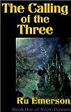 Emerson, Ru: The Calling of the Three (Night-Threads)