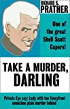 Prather, Richard S.: Take a Murder, Darling