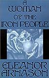 Arnason, Eleanor: A Woman of the Iron People