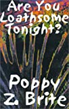 Poppy Brite: Are You Loathsome Tonight