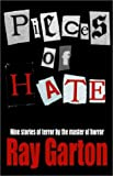 Garton, Ray: Pieces of Hate