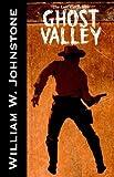 Johnstone, William: Ghost Valley (The Last Gunfighter)
