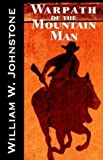 Johnstone, William W.: Warpath of the Mountain Man