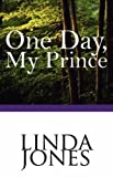 Jones, Linda: One Day, My Prince
