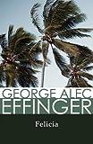 Effinger, George Alec: Felicia