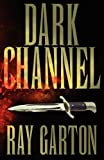 Garton, Ray: Dark Channel