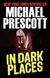 Prescott, Michael: In Dark Places
