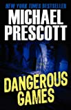 Prescott, Michael: Dangerous Games