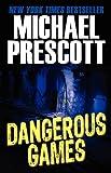 Prescott, Michael: Dangerous Games