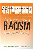 Understanding Whiteness/Unraveling Racism by…