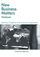 New Business Matters: Workbook by Charles…