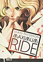 Maximum Ride, Volume 1 by James Patterson