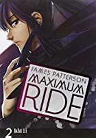Maximum Ride, Volume 2 by James Patterson