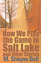 How We Play the Game in Salt Lake and Other…