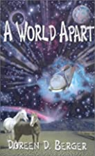 A World Apart by Doreen D. Berger