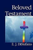 Beloved Testament by E. J. DiStefano