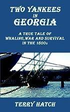 Two Yankees in Georgia: A True Tale of…