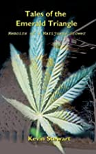 Tales of the Emerald Triangle: Memoirs of a…