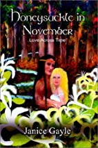 Honeysuckle in November: Love Across Time by…