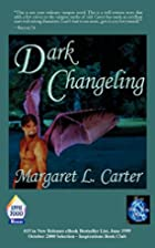 Dark Changeling by Margaret L. Carter
