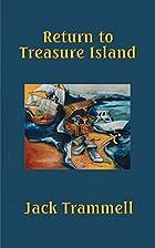 Return to Treasure Island by Jack Trammell