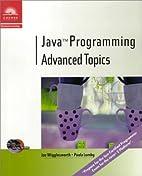 Java Programming: Advanced Topics by Joe…