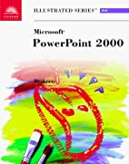 Microsoft PowerPoint 2000, Illustrated Brief…