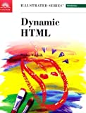 Vodnik, Sasha: Dynamic Html: Illustrated Introductory