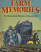 Farm Memories: An Illustrated History of…