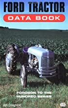 Ford Tractor Data Book : Fordson to Hundred…