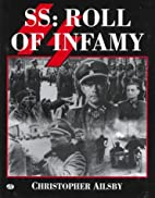 SS: Roll of Infamy by Christopher Ailsby