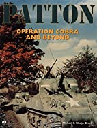Patton: Operation Cobra and Beyond by…
