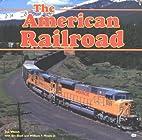 The American Railroad by Joe Welsh