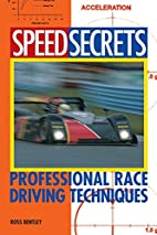 Speed Secrets: Professional Race Driving…