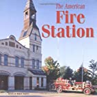 The American Fire Stations by Gerry Souter