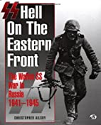 SS: Hell on the Eastern Front: The Waffen-SS…