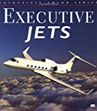 Executive Jets (Enthusiast Color Series) by…