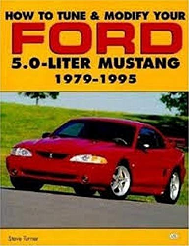 how-to-tune-and-modify-your-ford-50-liter-mustang-motorbooks-workshop
