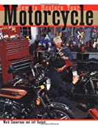 How to Restore Your Motorcycle (Motorbooks…