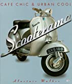 Scooterama: Cafe Chic and Urban Cool by…
