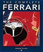 The Complete Ferrari by Roger Hicks