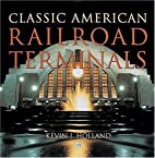 Classic American Railroad Terminals by Kevin…