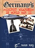 Ford, Roger: Germany's Secret Weapons in World War II