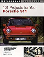 101 Projects for Your Porsche 911 1965-1989…