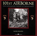 Bando, Mark: 101st Airborne: The Screaming Eagles at Normandy