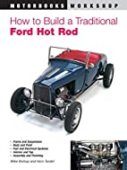 How to Build a Traditional Ford Hot Rod,…
