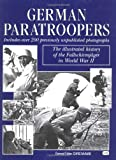 McNab, Chris: German Paratroopers: The Illustrated History of the Fallschirmjager in World War II